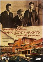 Magnificent Obsession: Frank Lloyd Wright's Buildings & Legacy in Japan