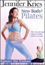 Jennifer Kries: New Body! Pilates - Beginner Mat Workout
