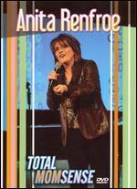 Anita Renfroe: Total Momsense
