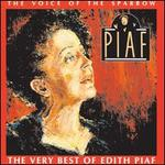 The Voice of the Sparrow: The Very Best of �dith Piaf