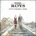 Gypsy Runaway Train