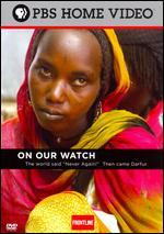 Darfur: On Our Watch