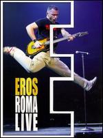Eros Ramazzotti: Live in Rome