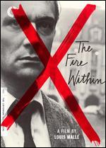 The Fire Within (the Criterion Collection)