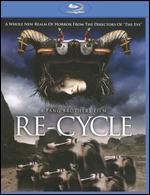 Re-Cycle [Blu-ray] - Danny Pang; Oxide Pang Chun