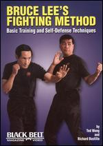 Bruce Lee's Fighting Method: Basic Training and Self Defense Techniques