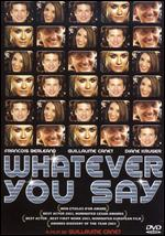 Whatever You Say [WS] - Guillaume Canet