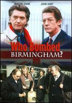 Who Bombed Birmingham? - Mike Beckham