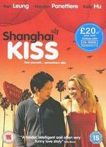 Shanghai Kiss - David Ren; Kern Konwiser