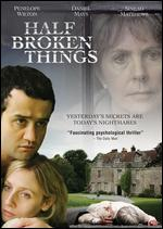 Half Broken Things - Tim Fywell