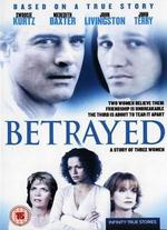 Betrayed: The Story of Three Women