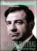 Hollywood Collection-Walter Matthau: Diamond in the Rough