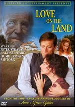 Love on the Land-From the Producers of Anne of Green Gables