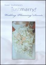 Susan Southerland's Just Marry Wedding Planning Secrets