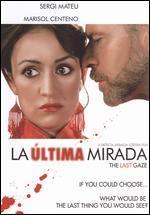 The Last Gaze (La Ultima Mirada)