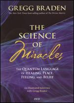 Gregg Braden: The Science of Miracles