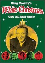 Bing Crosby's White Christmas - USO All Star Show
