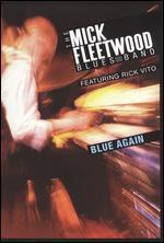 The Mick Fleetwood Blues Band Featuring Rick Vito: Blue Again