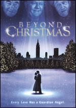Beyond Christmas-in Color! Also Includes the Restored Black-and-White Version!