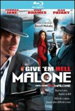 Give 'Em Hell Malone - Russell Mulcahy