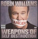 Robin Williams: Weapons of Self Destruction - Marty Callner