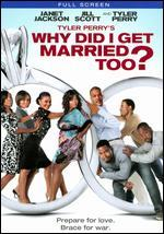 Tyler Perry's Why Did I Get Married Too? [P&S]