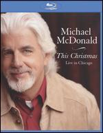 Michael McDonald: This Christmas - Live in Chicago [Blu-ray]