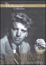 The Hollywood Collection: Burt Lancaster - Daring to Reach -