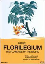 Florilegium: The Flowering of the Pacific
