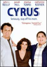 Cyrus - Jay Duplass; Mark Duplass