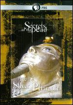 Secrets of the Dead: The Silver Pharaoh