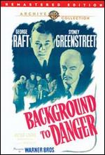 Background to Danger - Raoul Walsh