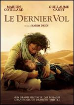 Le Dernier Vol - Karim Dridi
