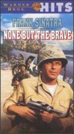 None But the Brave
