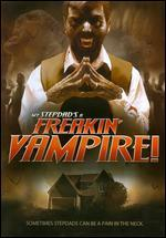 My Stepdad's a Freakin' Vampire!