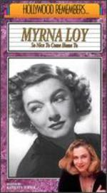 Hollywood Remembers: Myrna Loy - So Nice to Come Home To