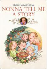 Lidia's Christmas Kitchen: Nonna Tell Me a Story