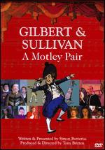 Gilbert and Sullivan: A Motley Pair - Tony Britten