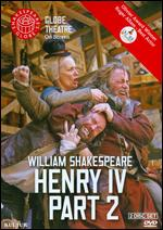 Henry IV, Part 2 (Shakespeare's Globe Theatre) - Dominic Dromgoole