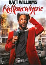Katt Williams: Kattpacalypse - Marcus Raboy