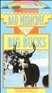 Bad Medicine for Big Bucks [Vhs]