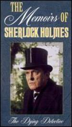 Memoirs of Sherlock Holmes: The Dying Detective