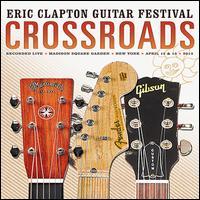 Crossroads Guitar Festival 2013 - Various Artists