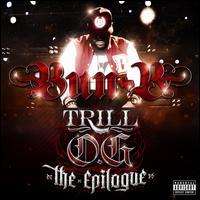 Trill O.G.: The Epilogue - Bun B