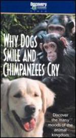 Why Dogs Smile and Chimpanzees Cry [Vhs]
