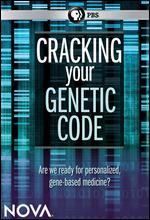 NOVA: Cracking Your Genetic Code -