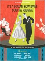 It's a Scream How Levine Does the Rhumba: The Latin-Jewish Musical Story, 1940s-80s
