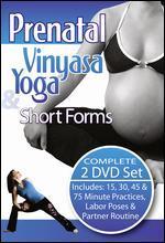Complete Prenatal Vinyasa Yoga & Short Forms
