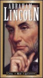 The Civil War Legends: Abraham Lincoln
