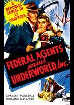 Federal Agents Vs. Underworld, Inc